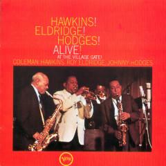 Hawkins! Eldridge! Hodges! - Alive! At The Village Gate - Coleman Hawkins, Roy Eldridge, Johnny Hodges