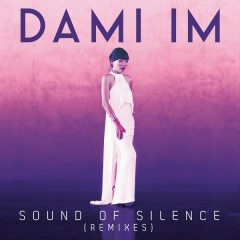 Sound Of Silence (Remixes) - Dami Im