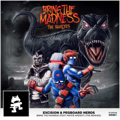 Bring The Madness (The Remixes) - Excision, Pegboard Nerds, Mayor Apeshit, Aero Chord, Noisestorm