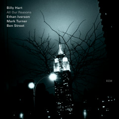 All Our Reasons - Billy Hart, Ethan Iverson, Mark Turner, Ben Street