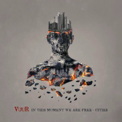 In This Moment We Are Free - Cities - VUUR