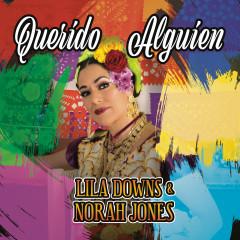 Querido Alguien (Dear Someone) - Lila Downs, Norah Jones