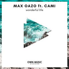 Wonderful Life (Single) - Max Oazo