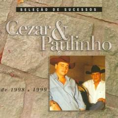 Seleção de Sucessos 1998 / 1999 - Cezar & Paulinho