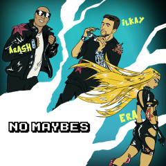 No Maybes - Ilkay Sencan, Era Istrefi, Arash