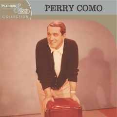Platinum & Gold Collection - Perry Como