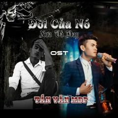 Đời Của Nó Xưa Và Nay OST (EP) - Tấn Văn MDP