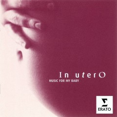 In Utero - Music for Baby - Volume 1 - Various Artists