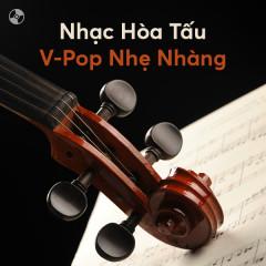 Nhạc Hòa Tấu V-Pop Nhẹ Nhàng