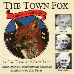 The Town Fox and Other Musical Tales - Carl Davis, Carla Lane, Royal Liverpool Philharmonic Orchestra