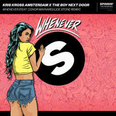 Whenever (Joe Stone Remix) - Kris Kross Amsterdam, The Boy Next Door