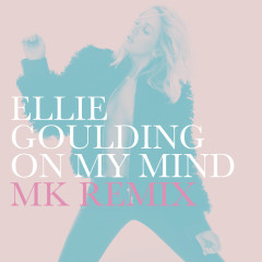 On My Mind (MK Remix) - Ellie Goulding