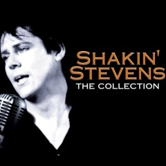 Shakin' Stevens - The Collection - Shakin' Stevens