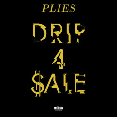 Drip 4 Sale (Single) - Plies