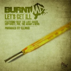 Let's Get Ill - BURNTmd, Reef The Lost Cauze, Copywrite, Phil The Agony, Reks