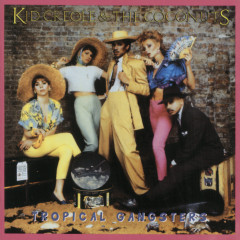 Tropical Gangsters - Kid Creole And The Coconuts
