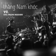 Thằng Nam Khóc (feat. Madihu) - VU, Madihu