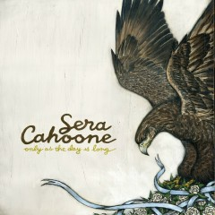 Only As The Day Is Long - Sera Cahoone