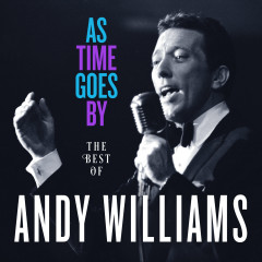As Time Goes By: The Best of Andy Williams - Andy Williams