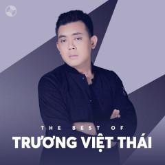 Những Bài Hát Hay Nhất Của Trương Việt Thái - Trương Việt Thái