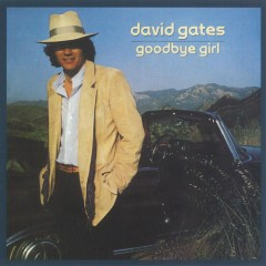 Goodbye Girl - David Gates