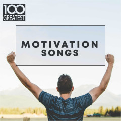 100 Greatest Motivation Songs - Various Artists
