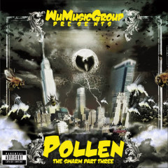 Wu Music Group presents Pollen: The Swarm, Pt. 3 - Wu-Tang Clan