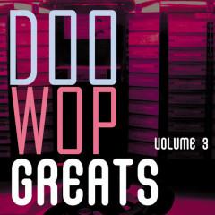 Doo Wop Greats Vol. 3 - Various Artists