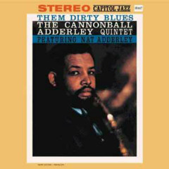 Them Dirty Blues - Cannonball Adderley Quintet