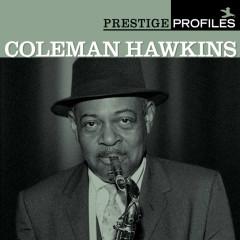 Prestige Profiles:  Coleman Hawkins - Coleman Hawkins