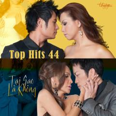 Top Hits 44  - Tại Sao Là Không - Various Artists