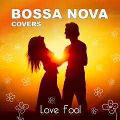 Lovefool - Bossa Nova Covers