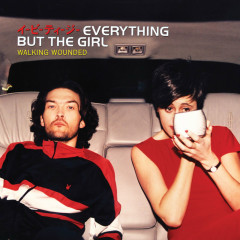 Walking Wounded (Deluxe Edition) - Everything But The Girl