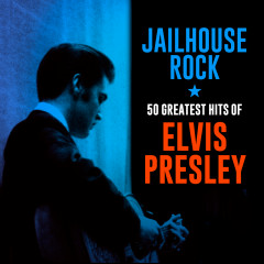 Jailhouse Rock: 50 Greatest Hits of Elvis Presley - Elvis Presley