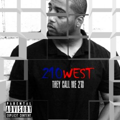 They Call Me 210 - 210West