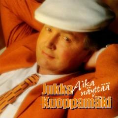 Aika näyttää - Jukka Kuoppamäki