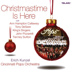 Christmastime Is Here - Erich Kunzel, Cincinnati Pops Orchestra, Ann Hampton Callaway, Tony DeSare, King's Singers