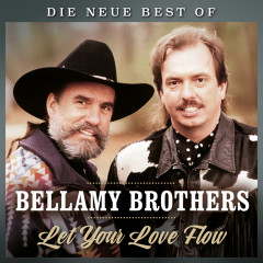 Let your love flow - Die neue Best of - The Bellamy Brothers
