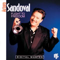 Flight To Freedom - Arturo Sandoval