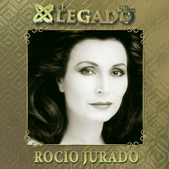 El legado de Rocío Jurado - Rocio Jurado