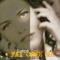 Fai Come Me - Irene Grandi