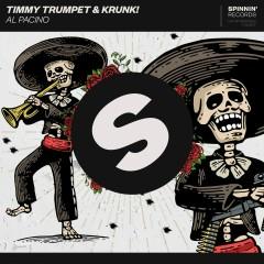 Al Pacino - Timmy Trumpet, Krunk!