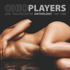 Love Rollercoaster - Anthology 1967-1988 - Ohio Players