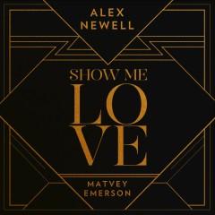 Show Me Love - Alex Newell, Matvey Emerson