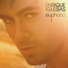 Euphoria - Enrique Iglesias