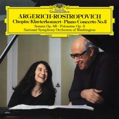 Chopin: Piano Concerto No. 2 in F Minor, Op. 21, Introduction & Polonaise brillante, Op. 3 & Cello Sonata in G Minor, Op. 65 - Martha Argerich, Mstislav Rostropovich
