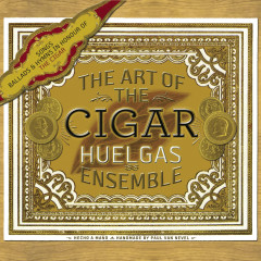 The Art of the Cigar - Huelgas Ensemble