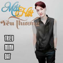 Mất Hết Yêu Thương (Single) - Triệu Minh Đạt