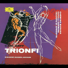 Orff: Carmina burana; Catulli Carmina; Trionfo d'Afrodite - Eugen Jochum