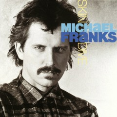 Skin Dive - Michael Franks